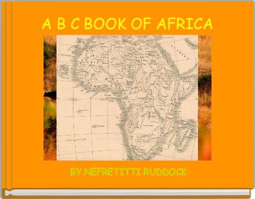 A B C BOOK OF AFRICA