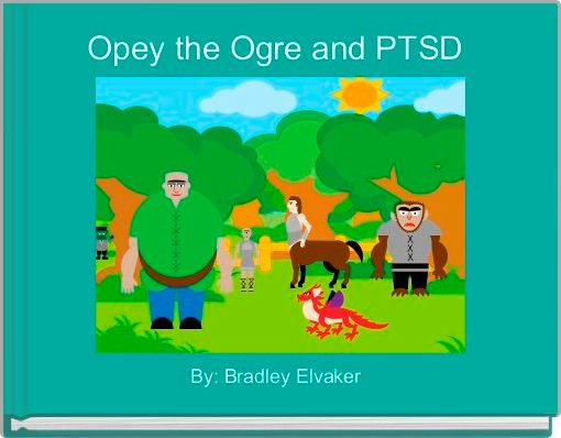 Opey the Ogre and PTSD