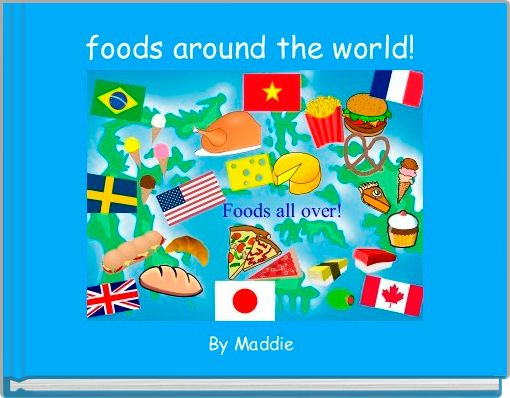 foods around the world!