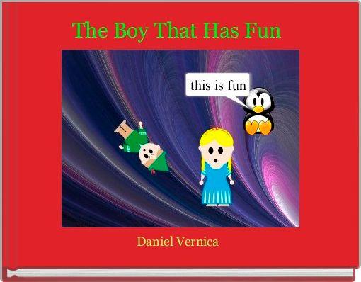 The Boy That Has Fun
