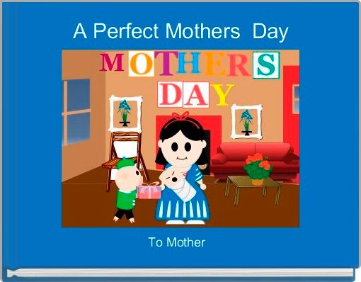 A Perfect Mothers  Day