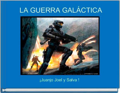 LA GUERRA GALÁCTICA