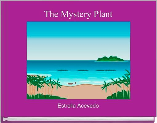 The Mystery Plant