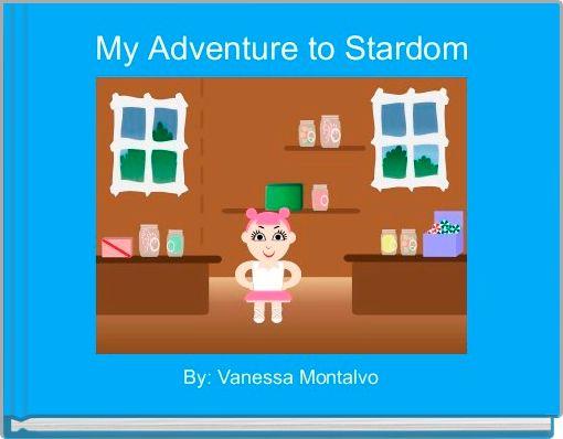 My Adventure to Stardom