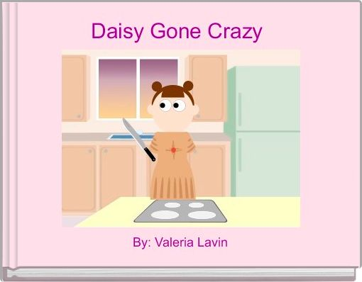 Daisy Gone Crazy
