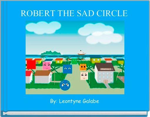 ROBERT THE SAD CIRCLE