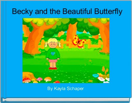 Becky and the Beautiful Butterfly