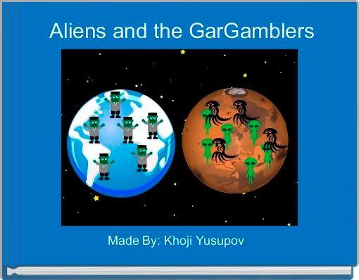 Aliens and the GarGamblers