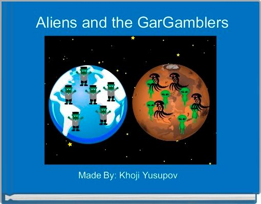 Aliens and the GarGamblers