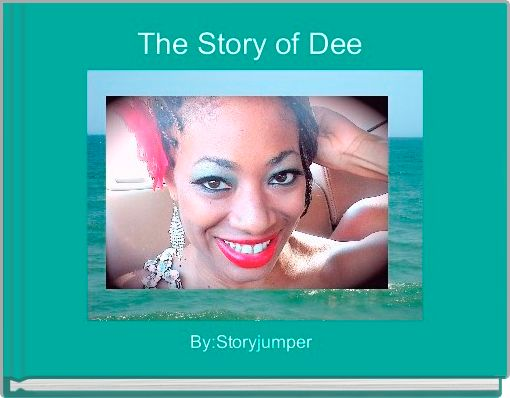 The Story of Dee