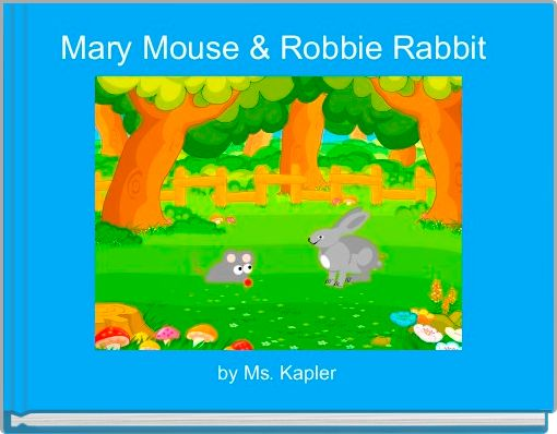 Mary Mouse & Robbie Rabbit