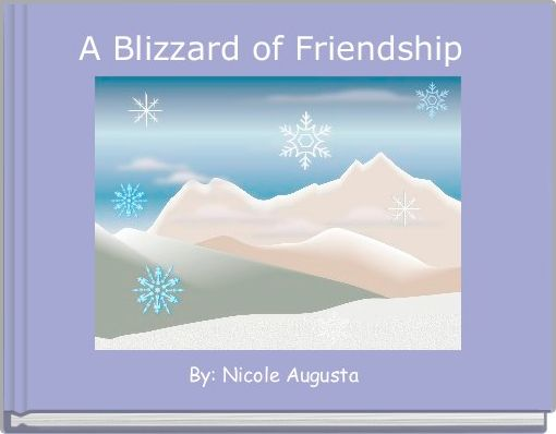 A Blizzard of Friendship