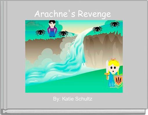 Arachne's Revenge