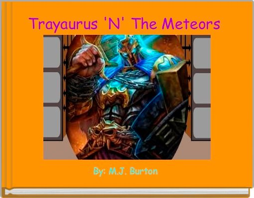 Trayaurus 'N' The Meteors