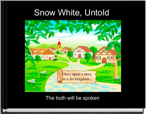 Snow White, Untold