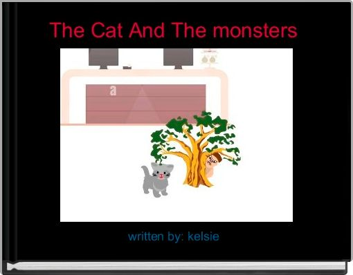 The Cat And The monsters