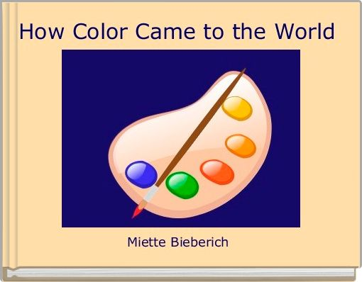 How Color Came to the World