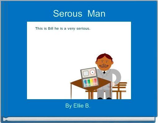 Serous  Man