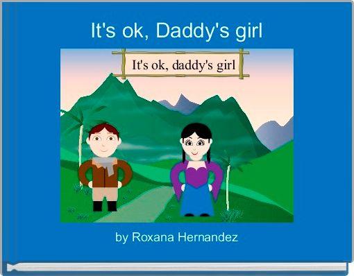 It's ok, Daddy's girl