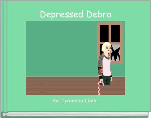 Depressed Debra