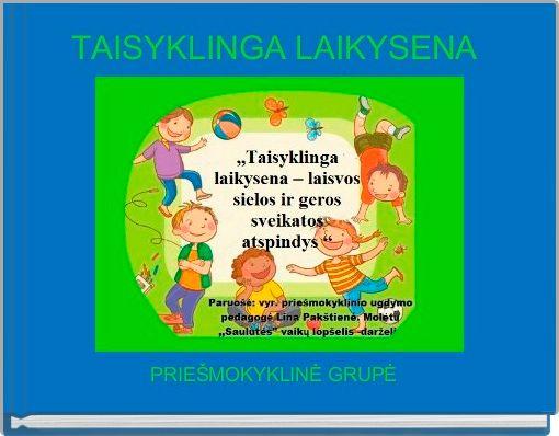 TAISYKLINGA LAIKYSENA