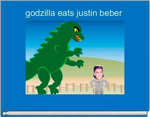 godzilla eats justin beber