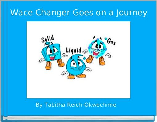 Wace Changer Goes on a Journey