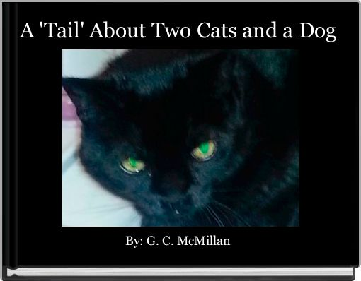 A 'Tail' About Two Cats and a Dog