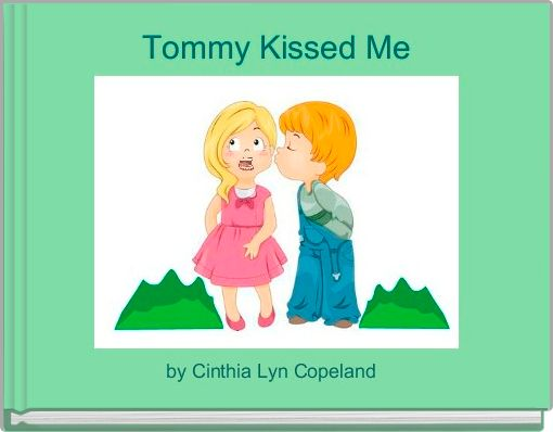 Tommy Kissed Me
