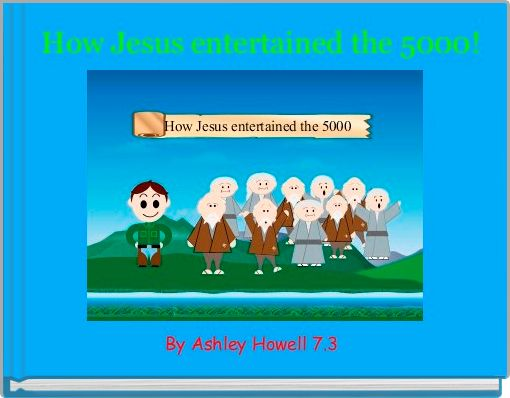How Jesus entertained the 5000!