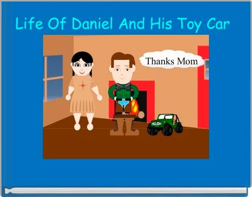 Life Of Daniel And His Toy Car