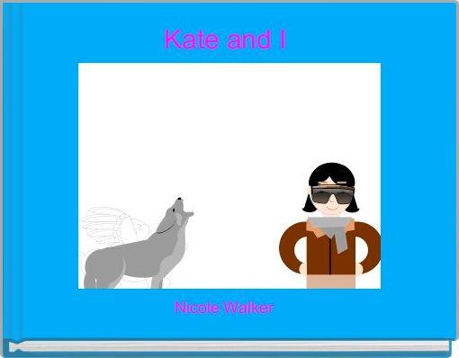 Kate and I