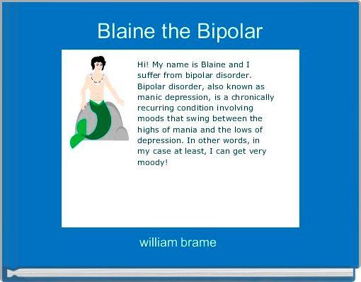 Blaine the Bipolar