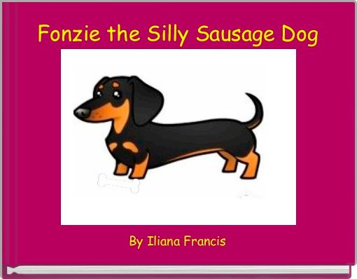 Fonzie the Silly Sausage Dog