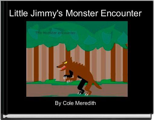 Little Jimmy's Monster Encounter