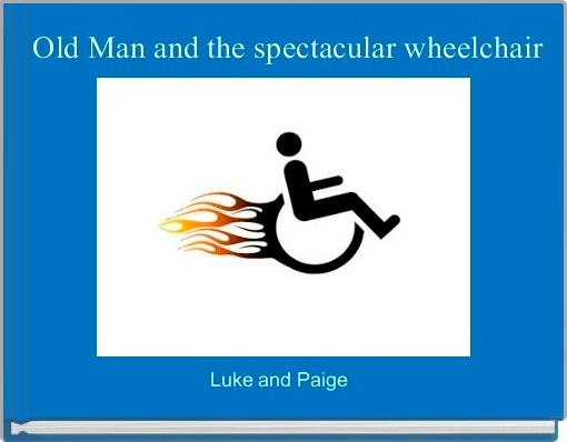Old Man and the spectacular wheelchair