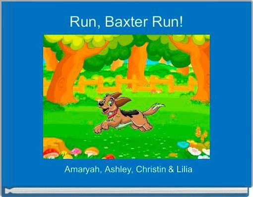 Run, Baxter Run!