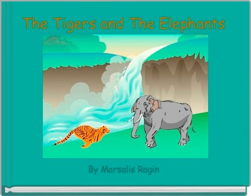 The Tigers and The Elephants