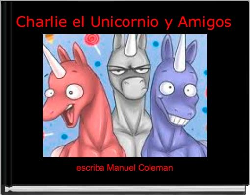 Charlie el Unicornio y Amigos