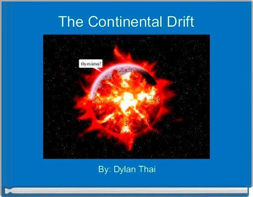 The Continental Drift