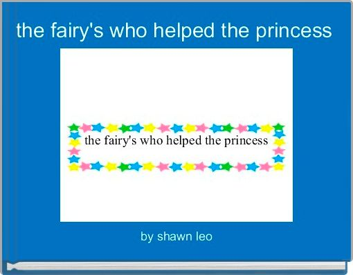 the fairy's who helped the princess