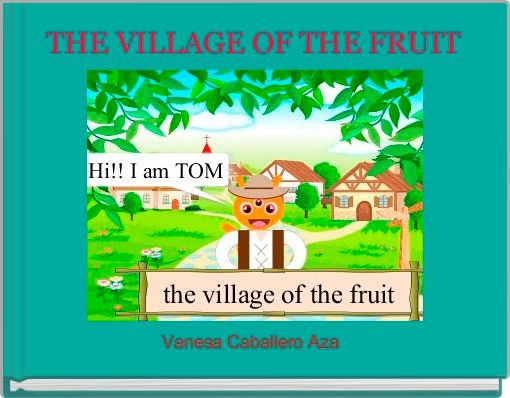 THE VILLAGE OF THE FRUIT