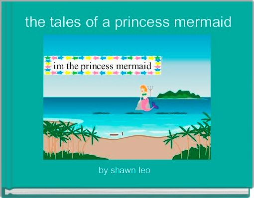 the tales of a princess mermaid