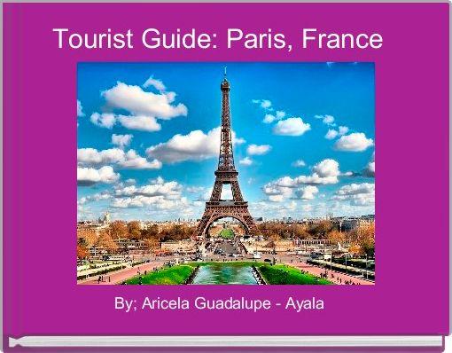 Tourist Guide: Paris, France
