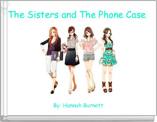 The Sisters and The Phone Case