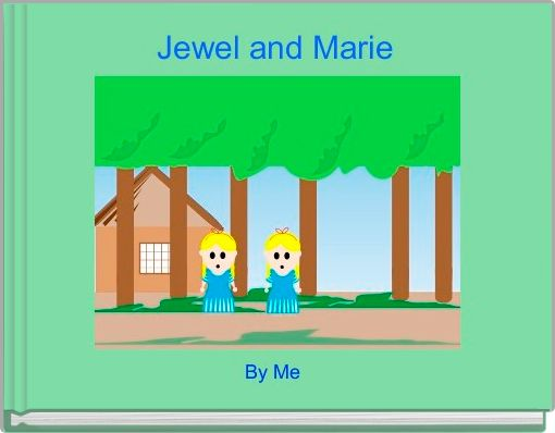 Jewel and Marie