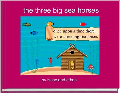 the three big sea horses