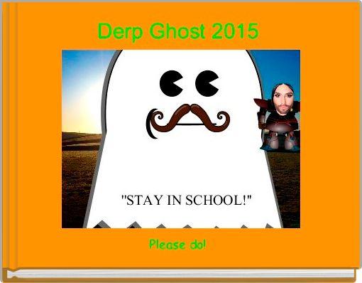 Derp Ghost 2015