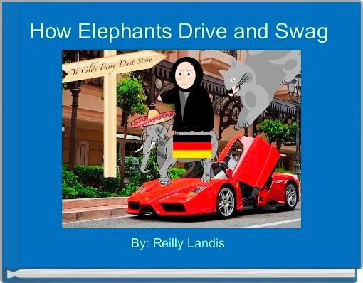 How Elephants Drive and Swag