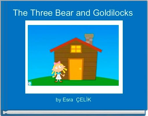 The Three Bear and Goldilocks